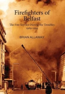 Firefighters of Belfast, Paperback / softback Book