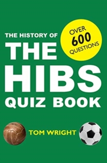 The History of the Hibs Quiz Book, Paperback / softback Book