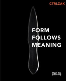 Form Follows Meaning : CTRLZAK, Paperback Book