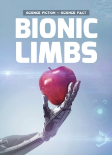 Bionic Limbs, Hardback Book