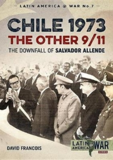 Chile 1973, the Other 9/11 : The Downfall of Salvador Allende, Paperback Book