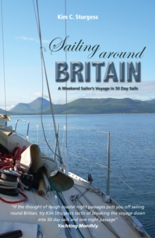 Sailing Around Britain - A Weekend Sailor's Voyage in 50 Day Sails 2nd edition, Paperback Book