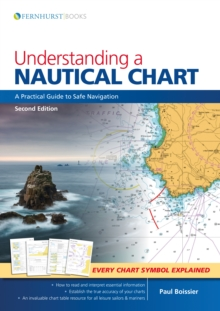Understanding a Nautical Chart - A Practical Guide to Safe Navigation 2e, Paperback / softback Book