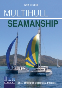 Multihull Seamanship - A A-Z of skills for catamarans & trimarans /cruising & racing 2e, Paperback Book