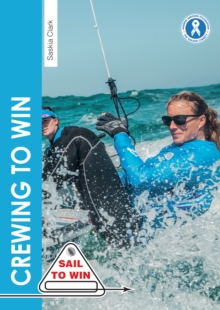 Crewing to Win : How to be the Best Crew & a Great Team, Paperback / softback Book