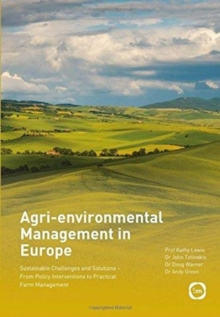 Agri-environmental Management in Europe : Sustainable Challenges and Solutions - From Policy Interventions to Practical Farm Management, Hardback Book