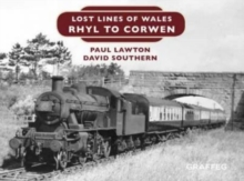 Lost Lines of Wales: Rhyl To Corwen, Hardback Book