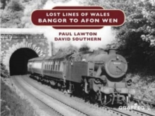 Lost Lines of Wales: Bangor to Afon Wen, Hardback Book