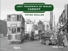 Lost Tramways of Wales: Cardiff, Hardback Book