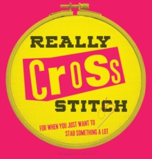 Really Cross Stitch : For when you just want to stab something a lot, Hardback Book