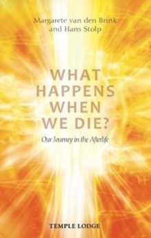What Happens When We Die? : Our Journey in the Afterlife, Paperback / softback Book