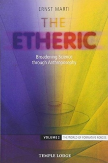 The Etheric : Broadening Science through Anthroposophy Volume 2: The World of Formative Forces, Paperback / softback Book
