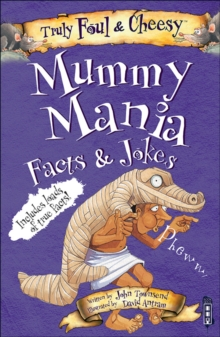 Truly Foul and Cheesy Mummy Mania Jokes and Facts Book, Paperback / softback Book