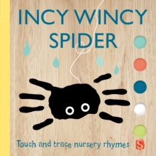 Incy Wincy Spider : Touch & Trace Nursery Rhymes, Board book Book