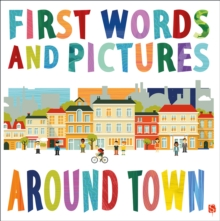 First Words & Pictures: Around Town, Board book Book