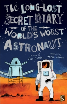 The Long-Lost Secret Diary of the World's Worst Astronaut, Paperback Book
