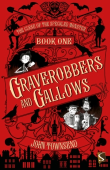 The Curse of the Speckled Monster: Book One: Graverobbers and Gallows, Paperback Book