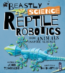 Beastly Science: Reptile Robotics, Paperback / softback Book