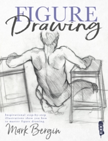 Figure Drawing : Inspirational Step-by-Step Illustrations, Paperback / softback Book