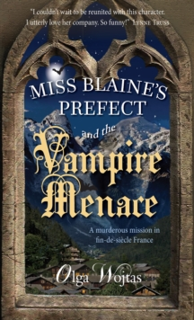 Miss Blaine's Prefect and the Vampire Menace, Paperback / softback Book