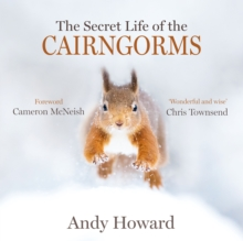 The Secret Life of the Cairngorms, Hardback Book