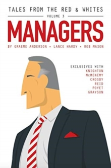 Tales from the Red & Whites Volume 3: Managers, Paperback / softback Book