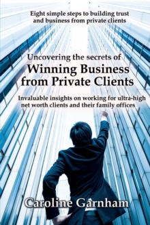 Uncovering the Secrets of Winning Business from Private Clients, Paperback Book
