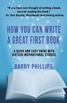 How You Can Write A Great First Book : Write Any Book On Any Subject: A Guide For Authors, Paperback / softback Book