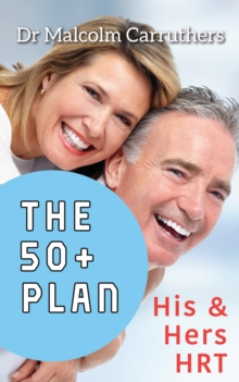 The 50+ Plan : His & Hers HRT, EPUB eBook