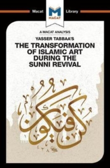 Yasser Tabbaa's The Transformation of Islamic Art During the Sunni Revival, Paperback / softback Book