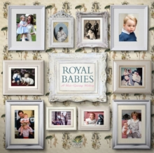 Royal Babies : A Heir Raising History, Hardback Book