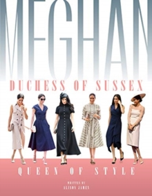 Meghan Duchess Of Sussex Queen Of Style, Hardback Book