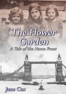 The Flower Garden : A Tale of the Home Front, Paperback / softback Book