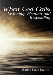 When God Calls: Listening, Hearing and Responding, Paperback Book