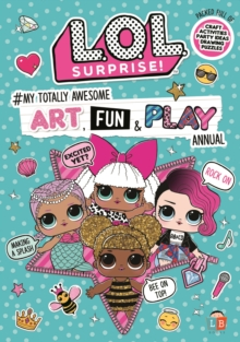 L.O.L. Surprise! #My Totally Awesome Art, Fun & Play Annual, Paperback Book