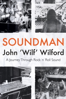 Soundman : A Journey Through Rock 'n' Roll Sound, Paperback Book