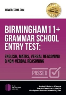 Birmingham 11+ Grammar School Entry Test: English, Maths, Verbal Reasoning & Non-Verbal Reasoning : In-depth Revision & Sample Practice Questions for the 11+ Birmingham Grammar School Entry Test, Paperback / softback Book
