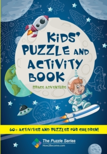 Kids' Puzzle and Activity Book: Space & Adventure! : 60+ Activities and Puzzles for Children, Paperback Book