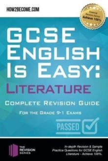 GCSE English is Easy: Literature - Complete revision guide for the grade 9-1 system : In-depth Revision & Sample Practice Questions for GCSE English Literature - Achieve 100%., Paperback / softback Book