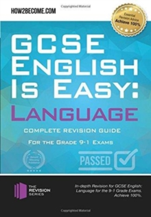 GCSE English is Easy: Language : Complete Revision Guidance for the grade 9-1 Exams., Paperback Book