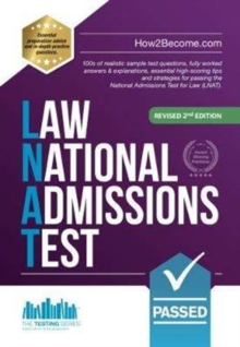 How to Pass the Law National Admissions Test (LNAT) : 100s of realistic sample test questions, fully worked answers & explanations, essential high-scoring tips and strategies for passing the National, Paperback / softback Book
