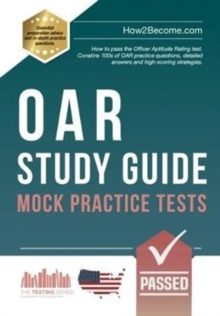OAR Study Guide: Mock Practice Tests : How to pass the Officer Aptitude Rating test. Contains 100s of OAR practice questions, detailed answers and high-scoring strategies., Paperback / softback Book