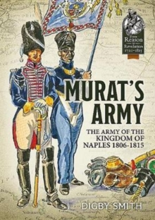 Murat'S Army : The Army of the Kingdom of Naples 1806-1815, Paperback Book