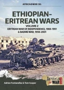 Ethiopian-Eritrean Wars, Volume 2 : Eritrean War of Independence , 1988-1991 & Badme War, 1998-2001, Paperback / softback Book