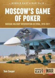 Moscow's Game of Poker : Russian Military Intervention in Syria, 2015-2017, Paperback Book