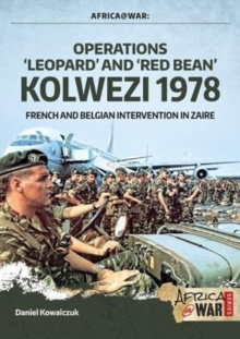 """Operations `Leopard' and `Red Bean' - Kolwezi 1978"" : French and Belgian Intervention in Zaire, Paperback / softback Book"