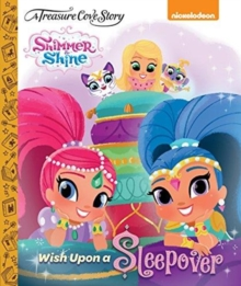 A Treasure Cove Story - Shimmer & Shine - Wish Upon A Sleepover, Hardback Book