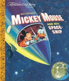 A Treasure Cove Story - Mickey Mouse & his Spaceship, Hardback Book