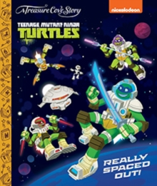 Teenage Mutant Ninja Turtles  Really Spaced Out, Hardback Book