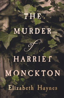 The Murder of Harriet Monckton, Hardback Book